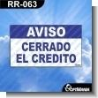 Rotulo Prefabricado - AVISO CERRADO EL CREDITO