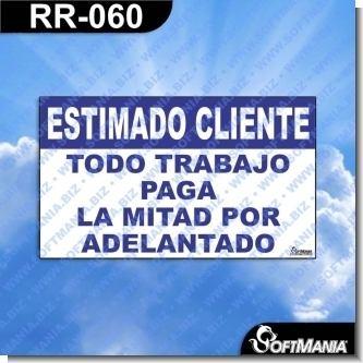 RR-060:  Rotulo Prefabricado - ESTIMADO CLIENTE TODO TRABAJO PAGA LA MITAD POR ADELANTADO
