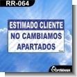 Rotulo Prefabricado - ESTIMADO CLIENTE NO CAMBIAMOS APARTADOS