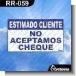 Rotulo Prefabricado - ESTIMADO CLIENTE NO ACEPTAMOS CHEQUE
