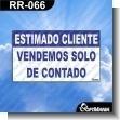 Rotulo Prefabricado - ESTIMADO CLIENTE VENDEMOS SOLO DE CONTADO