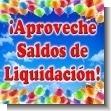 Aproveche Saldos Liquidacion! Hasta agotar existencias