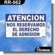 Rotulo Prefabricado - ATENCION NOS RESERVAMOS EL DERECHO DE ADMISION